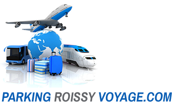 Parking Roissy Voyage low cost aéroport Paris Charles de Gaulle-Roissy Airport